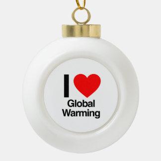 i love global warming ornaments