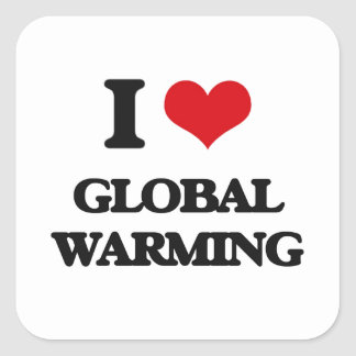 I love Global Warming Square Sticker