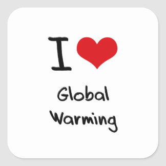 I Love Global Warming Square Stickers