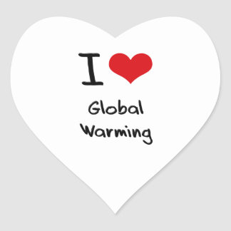 I Love Global Warming Heart Stickers