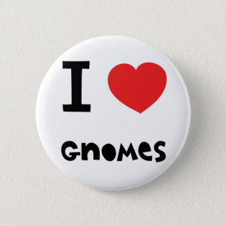 I love gnomes 6 cm round badge