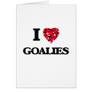 I Love Goalies Greeting Card
