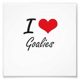 I love Goalies Photo Art