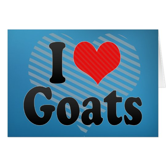 I Love Goats Card