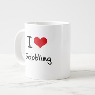 I Love Gobbling Jumbo Mugs