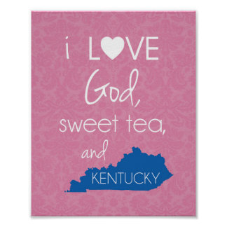 I Love God, Sweet Tea, and Kentucky - Pink & Blue Poster