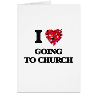 I love Going To Church Greeting Card