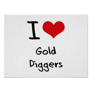 I Love Gold Diggers Poster