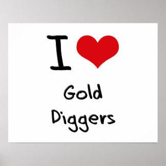 I Love Gold Diggers Print
