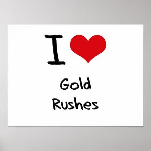I Love Gold Rushes Print