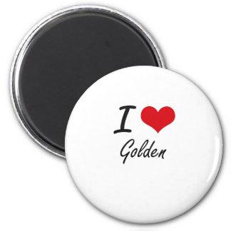 I love Golden 6 Cm Round Magnet