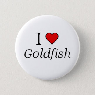 I love Goldfish 6 Cm Round Badge