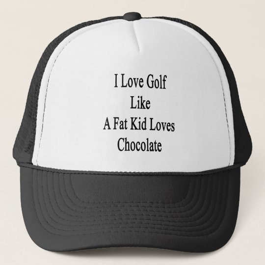 I Love Golf Like A Fat Loves Chocolate