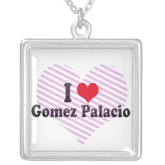I Love Gomez Palacio, Mexico Pendant