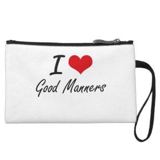 I love Good Manners Wristlet