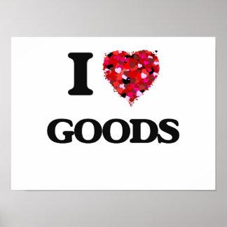 I Love Goods Poster