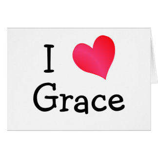 I Love Grace Greeting Card