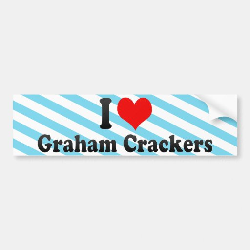 I Love Graham Crackers Bumper Stickers