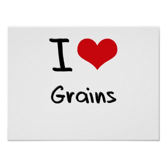 I Love Grains Poster