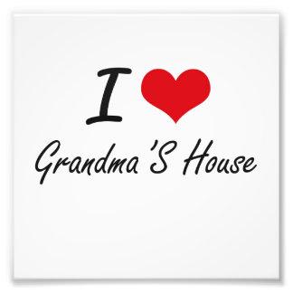 I love Grandma'S House Photographic Print