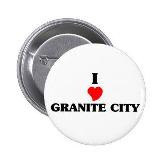 I love Granite City 6 Cm Round Badge