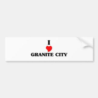 I love Granite City Bumper Sticker