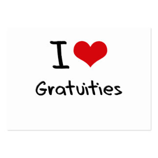 I Love Gratuities Business Card Templates