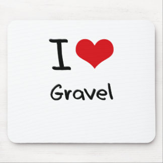 I Love Gravel Mouse Pad