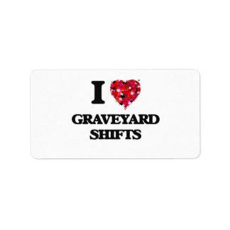 I love Graveyard Shifts Address Label