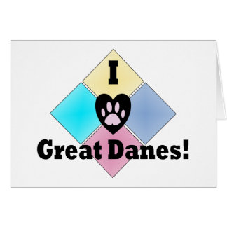 I Love Great Danes Greeting Card
