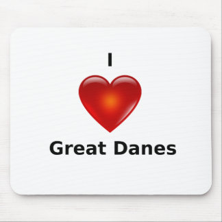 I love Great Danes Mouse Pad