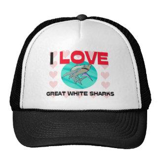 I Love Great White Sharks Trucker Hats