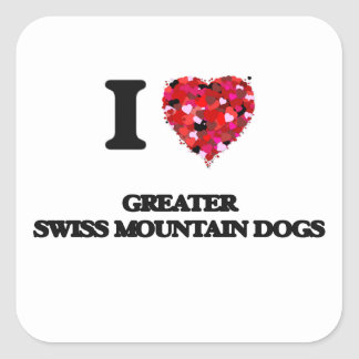 I love Greater Swiss Mountain Dogs Square Sticker