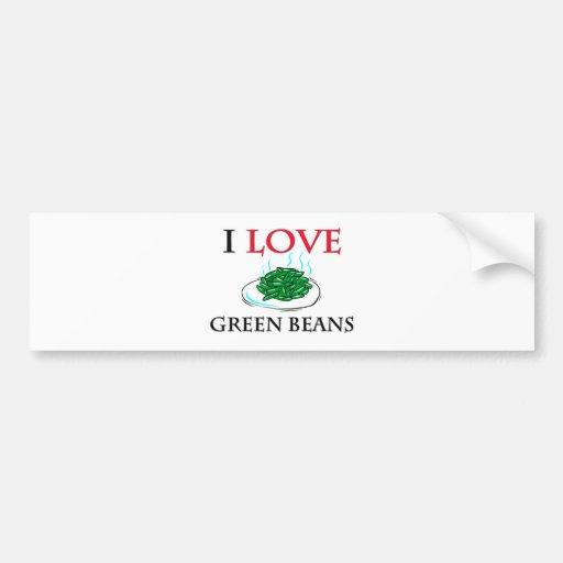 I Love Green Beans Bumper Stickers
