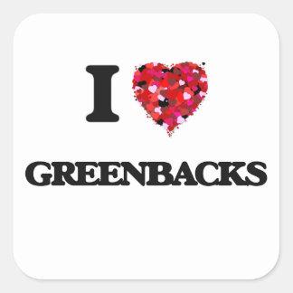 I Love Greenbacks Square Sticker