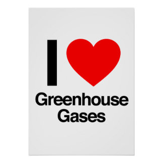i love greenhouse gases posters