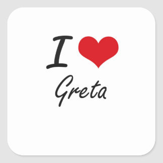 I Love Greta artistic design Square Sticker