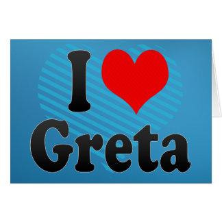 I love Greta Greeting Cards
