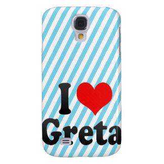 I love Greta Galaxy S4 Cover