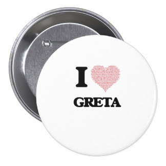 I love Greta (heart made from words) design 7.5 Cm Round Badge
