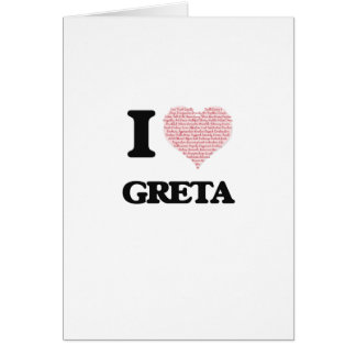 I love Greta (heart made from words) design Greeting Card