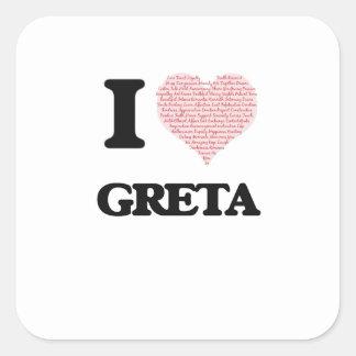I love Greta (heart made from words) design Square Sticker