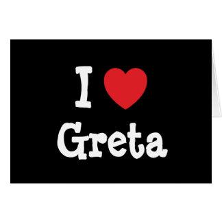 I love Greta heart T-Shirt Cards