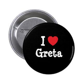 I love Greta heart T-Shirt Pinback Button