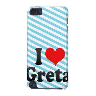 I love Greta iPod Touch (5th Generation) Cases