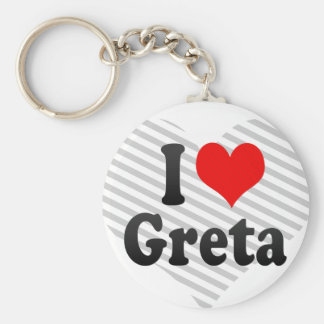 I love Greta Keychains
