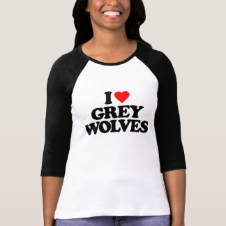 I LOVE GREY WOLVES T-SHIRT