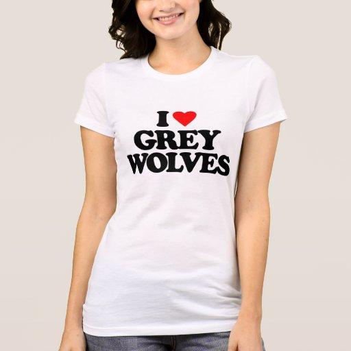 I LOVE GREY WOLVES T-SHIRTS
