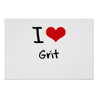 I Love Grit Print