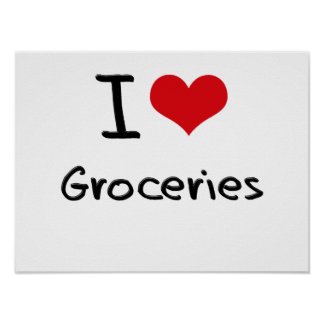 I Love Groceries Poster